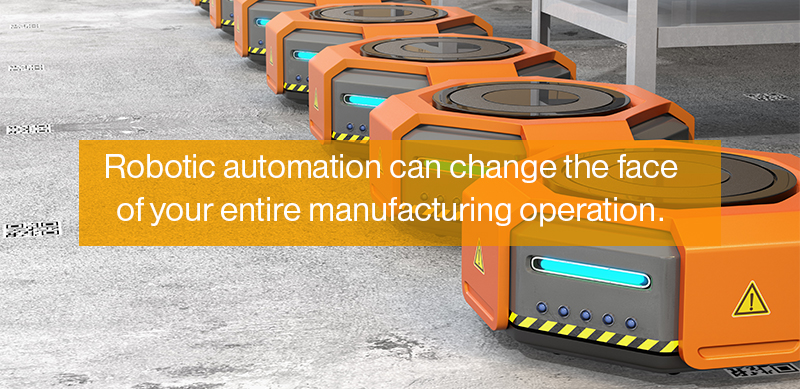 Robotic automation can change the face of your entire manufacturing operation.