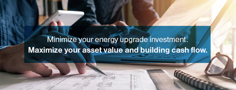 Minimize your energy upgrade investment. Maximize your asset value and building cash flow.