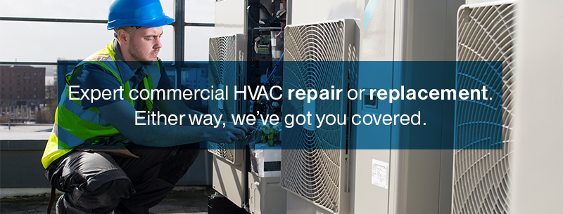 Expert commercial HVAC repair or replacement. Either way, we've got you covered.